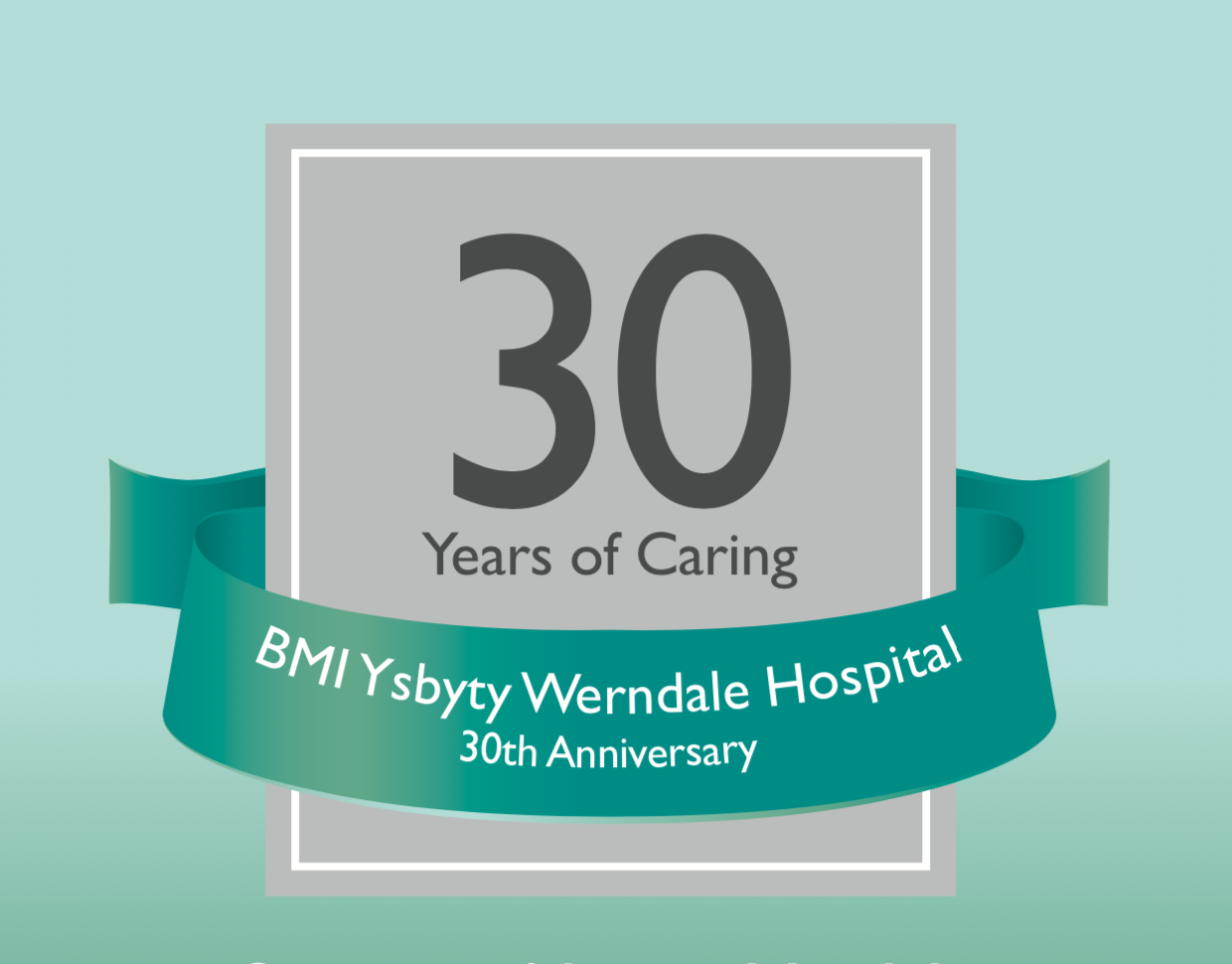 Happy 30th Anniversary Ysbyty BMI Wendale Hospital!